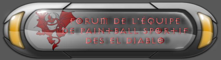 Forum de l'équipe de Paintball Sportif EL DIABLO Index du Forum