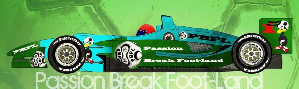 Forum de la Passion Break Foot-Land Index du Forum